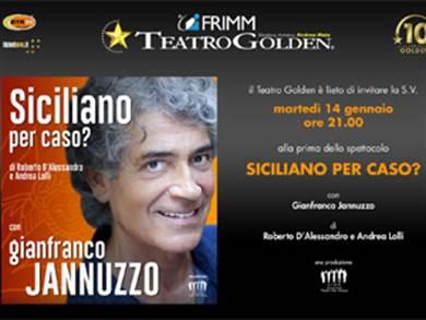 """Teatro Golden - Siciliano per caso?""""  da Martedi 14 Gennaio"""